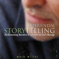 Experiential Storytelling - Mark Miller