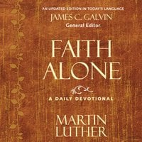 Faith Alone - Martin Luther,James C. Galvin