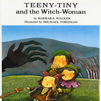Teeny-Tiny and the Witch Woman - Barbara Walker