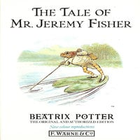 Tale of Mr. Jeremy Fisher - Beatrix Potter