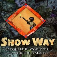Show Way - Jacqueline Woodson