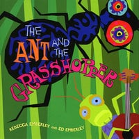 The Ant And The Grasshopper - Rebecca Emberley