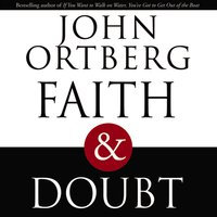 Faith and Doubt - John Ortberg