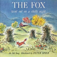 The Fox went out on a Chilly Night - Peter Spier