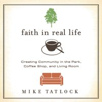 Faith in Real Life - Mike Tatlock