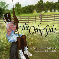 The Other Side - Jacqueline Woodson