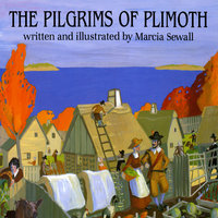 The Pilgrims Of Plimoth - Marcia Sewall