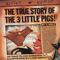 The True Story Of The 3 Little Pigs - Jon Scieszka