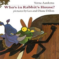 Who's In Rabbit's House? - Verna Aardema