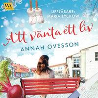Att vänta ett liv - Annah Ovesson