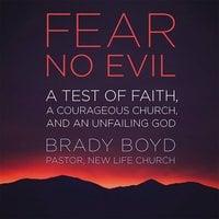 Fear No Evil - Brady Boyd