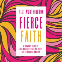 Fierce Faith - Alli Worthington
