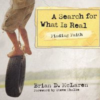 Finding Faith---A Search for What Is Real - Brian D. McLaren