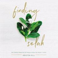 Finding Selah - Kristen Kill