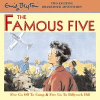 Five Go Off To Camp & Five Go To Billycock Hill - Enid Blyton