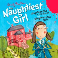 The Naughtiest Girl: Naughtiest Girl In The School & Naughtiest Girl Again - Enid Blyton