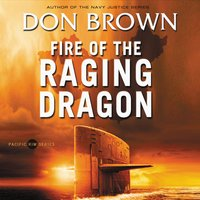 Fire of the Raging Dragon - Don Brown