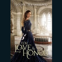 For Love and Honor - Jody Hedlund