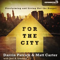For the City - Darrin Patrick, Matt Carter, Joel A. Lindsey