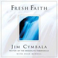 Fresh Faith - Jim Cymbala, Dean Merrill