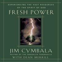 Fresh Power - Jim Cymbala, Dean Merrill
