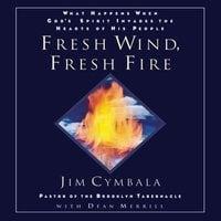 Fresh Wind, Fresh Fire - Jim Cymbala, Dean Merrill