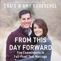 From This Day Forward - Craig Groeschel, Amy Groeschel