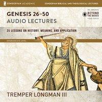 Genesis 26-50: Audio Lectures - Tremper Longman III