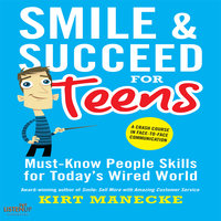 Smile & Succeed for Teens - Kirt Manecke