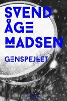 Genspejlet - Svend Åge Madsen