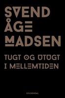 Tugt og utugt i mellemtiden - Svend Åge Madsen