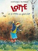 Lotte er jo sådan en glad pige - Astrid Lindgren