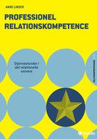 Professionel relationskompetence: Stjernestunder i det relationelle univers - Anne Linder