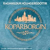Koparborgin - Ragnhildur Hólmgeirsdóttir