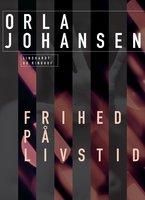 Frihed på livstid - Orla Johansen