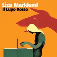 Il Lupo Rosso - Liza Marklund