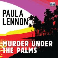 Murder Under the Palms - Paula Lennon