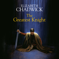 The Greatest Knight - Elizabeth Chadwick