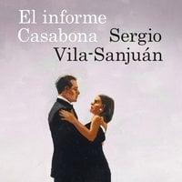 El informe Casabona - Sergio Vila-Sanjuán