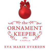 The Ornament Keeper - Eva Marie Everson