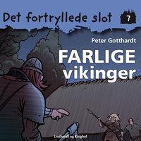 Det fortryllede slot 7: Farlige vikinger - Peter Gotthardt