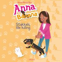Anna, Banana 5: Stakkels lille killing - Anica Mrose Rissi