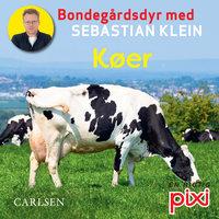 Bondegårdens dyr med Sebastian Klein: Køer - Sebastian Klein