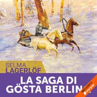 La Saga di Gösta Berling - Selma Lagerlöf