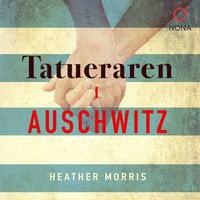 Tatueraren i Auschwitz - Heather Morris