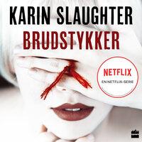 Brudstykker - Karin Slaughter