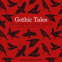 Gothic Tales - Arthur Conan Doyle