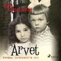 Arvet - Romaani sotavuodesta 1941 - Eeva Vuorenpää