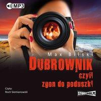 Dubrownik, czyli zgon do poduszki - Max Bilski