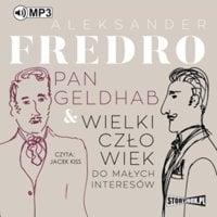 Pan Geldhab. Wielki człowiek do małych interesów - Aleksander Fredro
